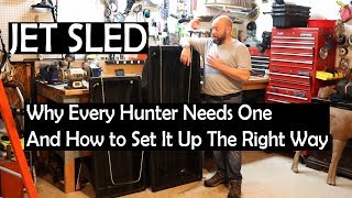 Why Every Deer Hunter Needs A Jet Sled and How To Make It Better