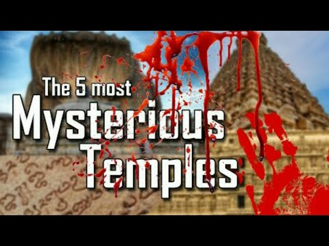 TOP 5 MYSTERIOUS TEMPLES IN INDIA