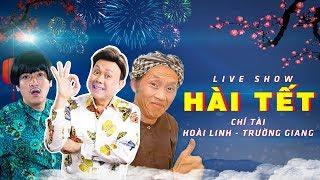 Live Hài Cười Sấp Mặt Với Hoài Linh, Chí Tài,Trường Giang, Trấn Thành,Quách Ngọc Tuyên...