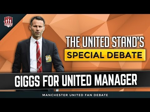 Manchester United Manager Debate | Give Giggs a chance