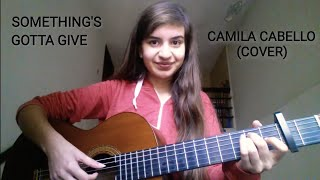 Download Lagu Camila Cabello - Something's Gotta Give | COVER By Talia Gratis STAFABAND
