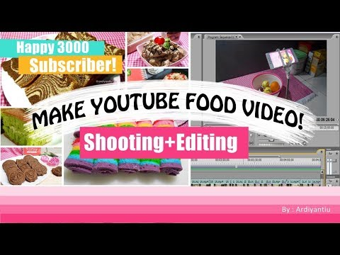 Bikin Youtube Food Video Yuk! Shooting + Editing | Happy 3K Subscriber