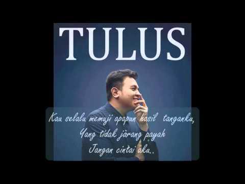 download lagu Tulus - Jangan Cintai Aku Apa Adanya  Ly gratis