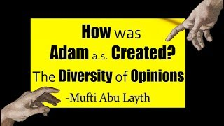 Video: Islamic views on Evolution and Creation of Adam - Abu Layth