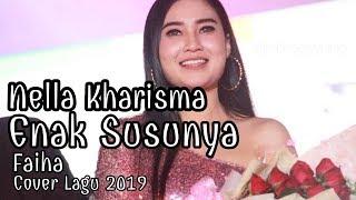 Enak Susunya Faiha By Nella Kharisma Lirik Lagu 2019