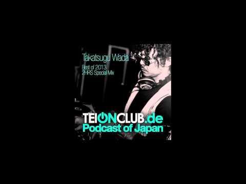 Takatsugu Wada : TeiONclub.de -Podcast Of Japan- (December) // Fnoob Radio
