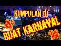 🎶🎵Kumpulan Dj Buat Karnaval 🎵🎶 thumbnail
