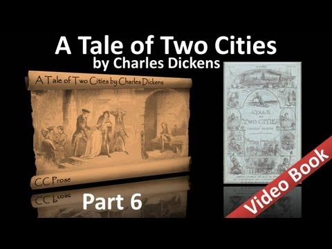Part 6 - A Tale of Two Cities Audiobook by Charles Dickens (Book 03, Chs 01-07)