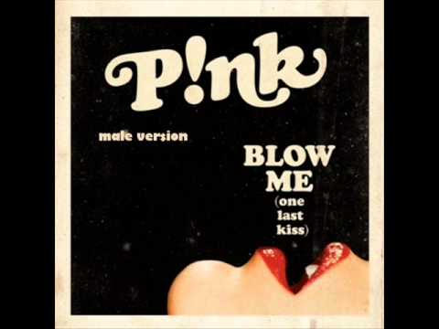 Pink - Blow Me (one Last Kiss) (male Version) video