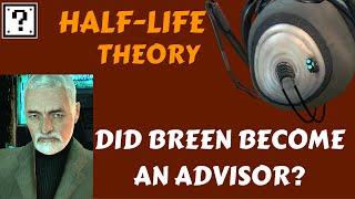 Half-Life Theories (pt4): Breen is an Advisor
