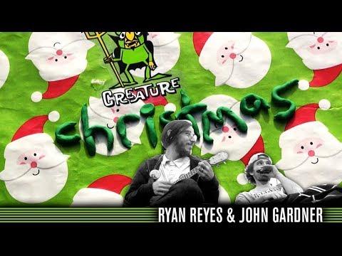 Creature Christmas with Ryan Reyes & John Gardner