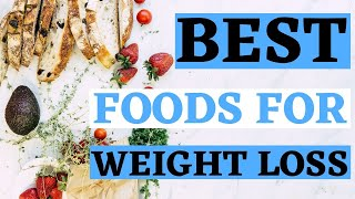 What Are The Most Weight Loss Friendly Foods?