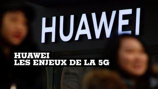 Huawei et la 5G : des enjeux économiques et stratégiques