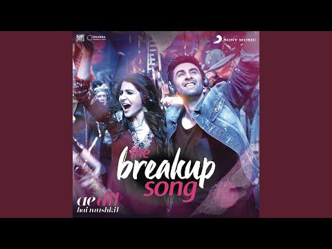 "The Breakup Song (From ""Ae Dil Hai Mushkil"")"