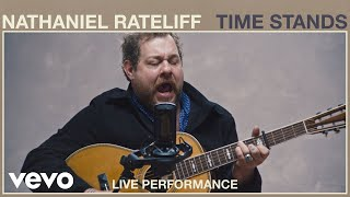 Nathaniel Rateliff - Time Stands (Live Performance) | Vevo