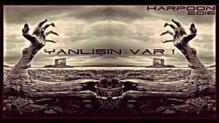 Harpoon - Yanlışın var (2016)(Offical Audio)
