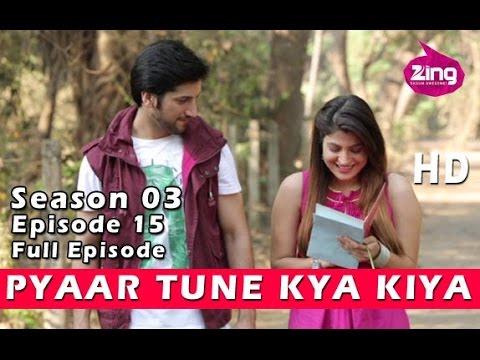 Pyaar Tune Kya Kiya | Season 03 | Episode 15 | Full Episode | Subuhi Joshi  & Mohit Tolani video