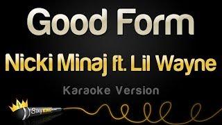 Nicki Minaj Ft Lil Wayne Good Form Karaoke Version