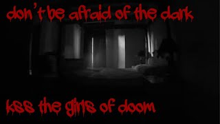 dont be afraid of the dark-KSS