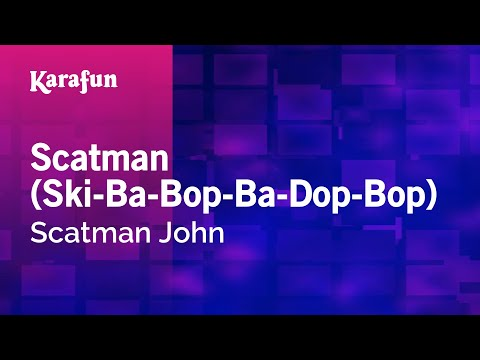 Karaoke Scatman (Ski-Ba-Bop-Ba-Dop-Bop) - Scatman John *