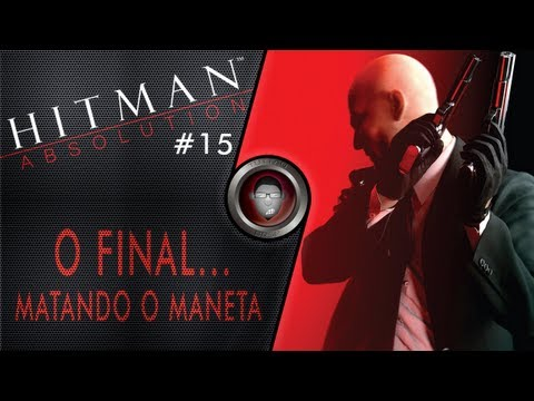 Hitman Absolution #15 - O Final (matando O Maneta)  - By Tuttão