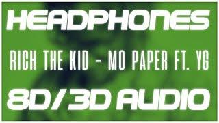 Rich The Kid Mo Paper Ft Yg 8d Audio 3d Audio
