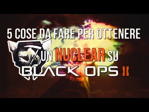 Le 5 cose da fare per ottenere un Nuclear su Black Ops 2!