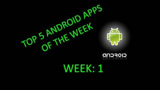 Week 1_ Top 5 Free Android Apps Of The Week (August 2011)