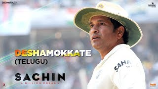 Deshamokkate | Official Video | Sachin A Billion Dreams | Sachin Tendulkar | A R Rahman