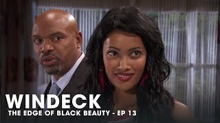 WINDECK EP13 - THE EDGE OF BLACK BEAUTY, SEDUCTION, REVENGE AND POWER ✊🏾😍😜 - FULL EPISODE