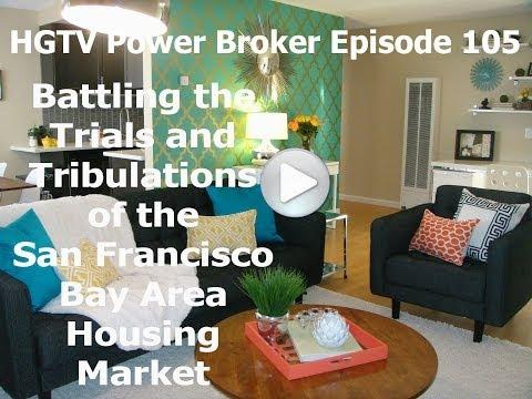 HGTV Power Broker Episode 105: Battling the San Francisco Bay Area Housing Market [Full Episode]