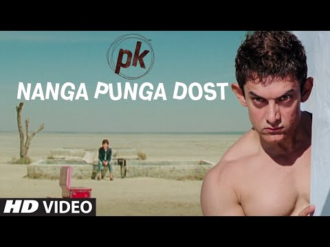 'nanga Punga Dost' Video Song | Pk | Aamir Khan | Anushka Sharma | T-series video