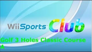 Wii Sports Club Golf 3 Holes Classic Course A