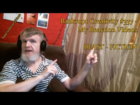 BEAST - FICTION : Bankrupt Creativity #337 - My Reaction Videos