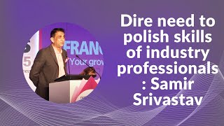 Dire need to polish skills of industry