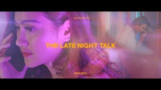 Salshabilla (#ShortFilm) | #Eps2 The Late Night Talk - Break Up
