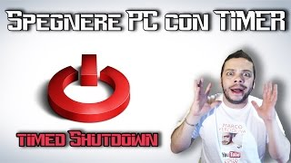 Come spegnere il Computer in automatico  - Timed Shutdown