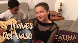 A Través Del Vaso 🥃 🎙 Grupo Arranke Fatima Campo Teamfatimacampo