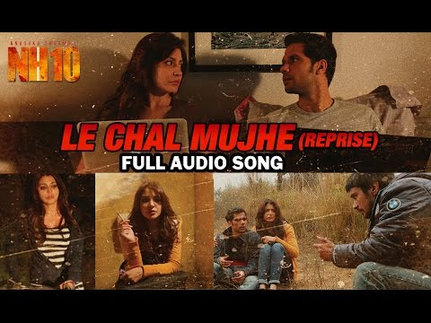 Le Chal Mujhe (Reprise) | Full Audio Song | NH10
