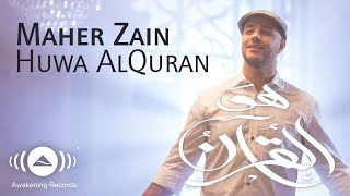 Download Song Maher Zain - Huwa AlQuran (Music Video) | ماهر زين - هو القرآن Free StafaMp3