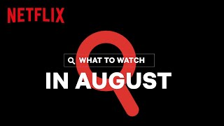 New on Netflix | August 2020