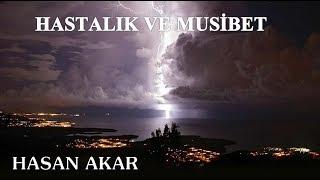 Hasan Akar - Hastalık ve Musibet