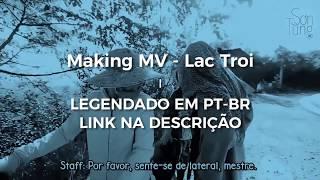 Son Tung M-TP - Lac Troi Making Of [Link na descrição | Legendado PT-BR]