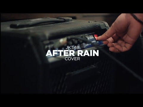 Download JKT48 - AFTER RAIN COVER BY PPM Mp4 baru