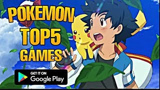 Top 5 Best Pokemon Games For Android | Play Store | Good Graphics | 2019