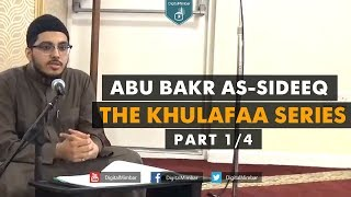 The Khulafaa' Series Part 1/4 – Abu Bakr as-Sideeq – Hafiz Badran Hamood ur Rehman