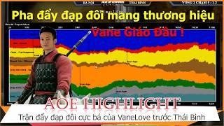 AOE Hightlight || Đây là lý do vì sao họ gọi VaneLove là tay chủ lực cứng nhất AOE Việt