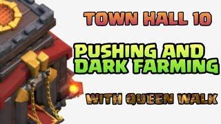 TOWN HALL 10 BEST DARK FARMING STRATEGY|BEST TOWN 10 BEST 3 STAR ATTACK STRATEGY|QUEEN WALK STRATEGY
