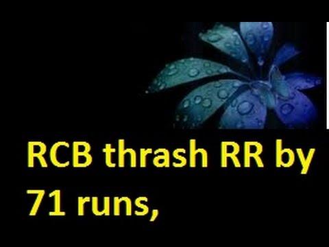 IPL LIVE. RCB beat RR by 71 runs.- Bangalore v Rajasthan Royals- RCB Vs RR 20th may IPL 2015
