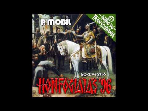 P.Mobil - Honfoglalás - Rockverzió (full Album)  1996